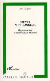 Sauver Son Honneur ; Rapports Sociaux En Milieu Social Defavorise - Intérieur - Format classique