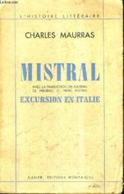 Mistral Avec La Traduction Du Journal De Frederic Et Marie Mistral Excursion En Italie / Collection L'Histoire Litteraire. - Couverture - Format classique