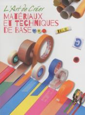 L'art de créer ; matériaux et techniques de base - Couverture - Format classique