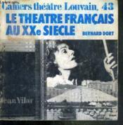 LE THEATRE FRANCAIS AU XXe SIECLE - CAHIERS THEATRE LOUVAIN N°43 - Couverture - Format classique
