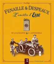Fenaille & Despeaux, l'ancêtre d'Esso - Couverture - Format classique