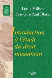 Introduction a l'etude du droit musulman - reimpression de la 2e edition de 1987 - Couverture - Format classique