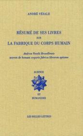 André Vésale ; résumé de ses livres sur la fabrique du corps humain - Couverture - Format classique