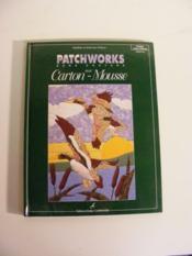 Patchworks Sur Carton Mousse - 20 Tableaux A Realiser T1 - Couverture - Format classique