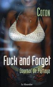 Fuck and forget ; journal de pattaya - Intérieur - Format classique