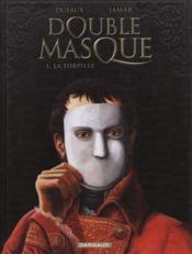 DOUBLE MASQUE ; double masque t.1 ; la torpille - Couverture - Format classique