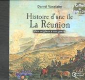 Histoire d'une île ; La Reunion - Couverture - Format classique