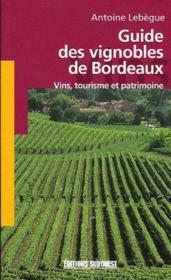 Guide des vignobles de bordeaux - Couverture - Format classique