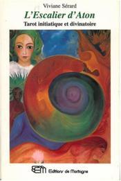 L'escalier d'aton - tarot initiatique et divinatoire - Couverture - Format classique
