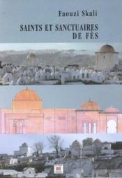 Saints et sanctuaires de Fès - Couverture - Format classique