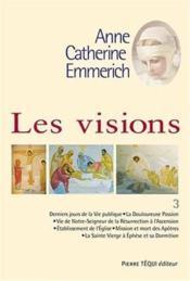 Les visions d'Anne-Catherine Emmerich t.3 - Couverture - Format classique