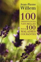 100 ordonnances naturelles pour 100 maladies courantes - Couverture - Format classique