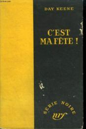 C'Est Ma Fete ! ( Wake Up To Murder). Collection : Serie Noire Sans Jaquette N° 160 - Couverture - Format classique