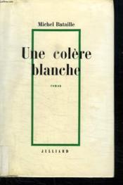 Une Colere Blanche. - Couverture - Format classique