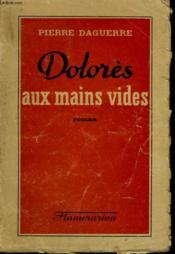 Dolores Aux Mains Vides. - Couverture - Format classique