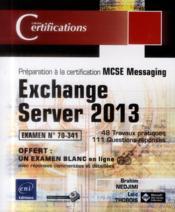 Exchange Server 2013 ; préparation à la certification MCSE Messaging ; examen 70-341 - Couverture - Format classique