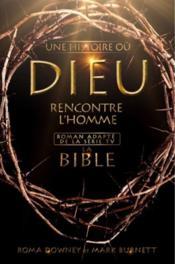 La Bible ; une histoire où Dieu rencontre l'homme - Couverture - Format classique