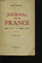 Journal De La France. Tome 2. Aout 1940 -Avril 1942. - Couverture - Format classique