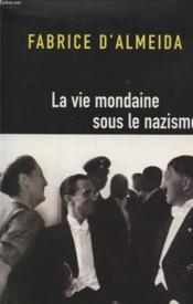 La Vie Mondaine Sous Le Nazisme - Couverture - Format classique
