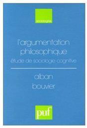 L'argumentation philosophique ; études de sociologie cognitive - Couverture - Format classique