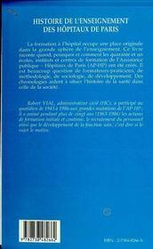 Histoire de l'enseignement des hôpitaux de Paris ; les blouses blanches en formation initiale et continue - 4ème de couverture - Format classique