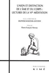 Union et distinction de l'âme et du corps : lectures de la VIe méditation - Couverture - Format classique