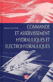 Commande et asservissement hydrauliques et electrohydrauliques - Couverture - Format classique