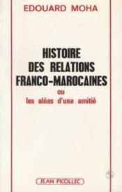 Histoire des relations franco-marocaines - Couverture - Format classique