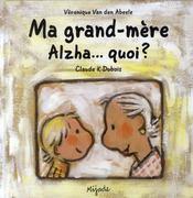 Ma Grand-Mere Alzha... Quoi ? - Intérieur - Format classique
