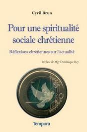 Pour une spiritualité sociale chrétienne ; réflexions chrétiennes sur l'actualité - Intérieur - Format classique