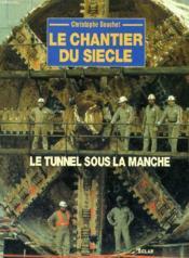 Tunnel Sous La Manche (Le) Alb - Couverture - Format classique