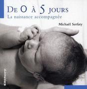 De 0 à 5 jours ; la naissance accompagnée - Intérieur - Format classique