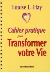 Cahier pratique pour transformer votre vie - Couverture - Format classique