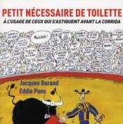 Petit nécessaire de toilette à l'usage de ceux qui s'astiquent avant les corridas - Couverture - Format classique