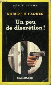 Collection : Serie Noire N° 1947 Un Peu De Discretion ! - Couverture - Format classique