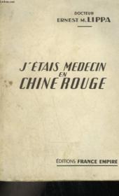 J'Etais Medecin En Chine Rouge. - Couverture - Format classique