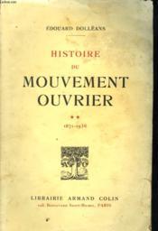HISTOIRE DU MOUVEMENT OUVRIER. TOME 2 DE 11871 A 1936. 2e EDITION. - Couverture - Format classique