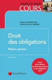 Droit des obligations ; régime général ; à jour de la réforme du droit des contrats et des obligations - Couverture - Format classique
