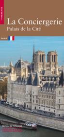 La Conciergerie, palais de la Cité - Couverture - Format classique