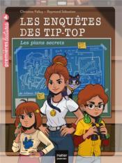 Les enquêtes des Tip Top t.1 ; les plans secrets - Couverture - Format classique