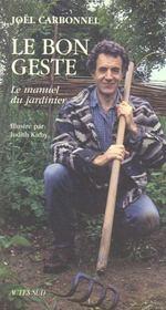 Le Bon Geste - Le Manuel Du Jardinier - Intérieur - Format classique