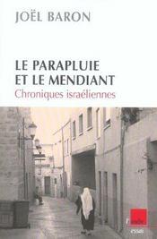 Le Parapluie Et Le Mendiant : Chroniques Israeliennes - Intérieur - Format classique