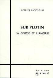 Sur plotin ; la gnose et l'amour - Couverture - Format classique