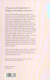 A Quoi Servent Les Patrons ? Marglin Et Les Radicaux Americains. Suivi De : A Quoi Servent Le - 4ème de couverture - Format classique