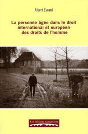 La personne âgée dans le droit international et européen des droits de l'homme - Couverture - Format classique