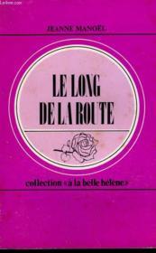 Le Long De La Route. Collection : A La Belle Helene N° 75 - Couverture - Format classique