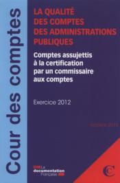 La qualité des comptes des administrations publiques ; comptes assujettis à la certification par un commissaire aux comptes - Couverture - Format classique