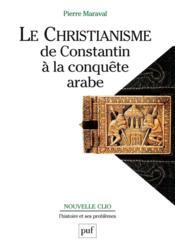 Le christianisme, de constantin à la conquête arabe (3e édition) - Couverture - Format classique