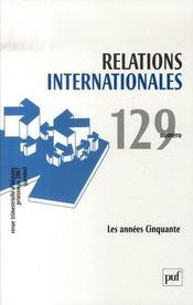 RELATIONS INTERNATIONALES N.129 ; les années cinquante - Intérieur - Format classique