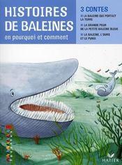 CE1 ; histoires de baleines en pourquoi et comment : la baleine qui portait la terre ; la grande peur de la petite baleine bleue ; la baleine, l'ours et le puma - Intérieur - Format classique